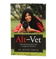 Book - Alt-Vet: The revolutionary Pet care and Longevity Solution by Dr. Mitsie Vargas (BX24)