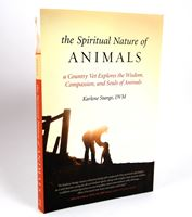 The Spiritual Nature Of Animals by Dr. Karlene Stange (BX25)